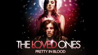The Loved Ones - Pretty in Blood